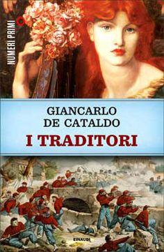 Giancarlo De Cataldo, I traditori, Numeri Primi - DISPONIBILE ANCHE IN EBOOK