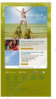 Company:    Kimpton Hotel & Restaurant Group LLC   Subject:    Kimpton Hotels: Spring Break with Us, 30% Off             INBOXVISION is a global database and email gallery of 1.5 million B2C and B2B promotional emails and newsletter templates, providing email design ideas and email marketing intelligence http://www.inboxvision.com/blog