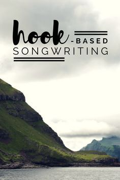 A strategy for writing a song based on a lyric hook | Modern Songstress Blog