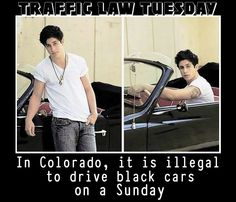 Traffic Law Tuesday:  In Denver, Colorado, it's illegal to drive black cars on a Sunday.  Say what??