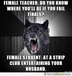 Female+student+dares+teacher.+Insanity+wolf+meme.+More+funny+images+with+captions+at+crazyhyena.com
