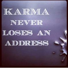Always remember to put Karma in the Karma bank when you can!