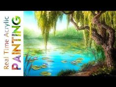 Painting a Weeping Willow Pond Landscape in Real Time with Acrylics! - YouTube #Ponds
