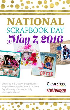 Join Clearsnap and Creative Scrapbooker Magazine for two weeks of scrapbooking ideas leading up to National Scrapbook Day!