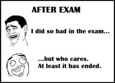 How I feel after ever exam