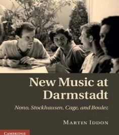 New Music At Darmstadt: Nono Stockhausen Cage And Boulez PDF