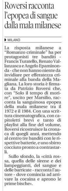Roversi racconta l'epopea di sangue della mala milanese Il Piccolo di Trieste  #Soloiltempodimorire Marsilio editore