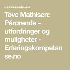 Tove Mathisen: Pårørende – utfordringer og muligheter - Erfaringskompetanse.no Math Equations