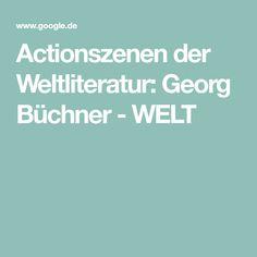 Actionszenen der Weltliteratur: Georg Büchner - WELT World Literature, Writer, Scene