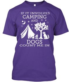 Discover If It Involves Camping And Dogs Count Me T-Shirt from Camping Tees, a custom product made just for you by Teespring. - If It Involves Camping And Dogs Count Me In Grand Canyon Camping, Camping Decorations, Camping Humor, Purple T Shirts, T Shirt Costumes, Camping World, Hoodies, Sweatshirts, Shirt Designs