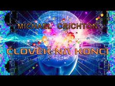 The causal link between Michael Crichton, Meditation, Neon Signs, Youtube, Film, Movie, Film Stock, Cinema, Youtubers
