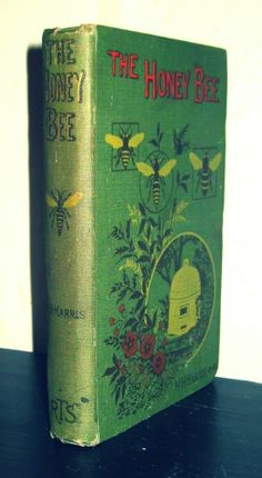 Antique Book The Honey Bee Beekeeping Apiary Its Nature Homes & Products Hive