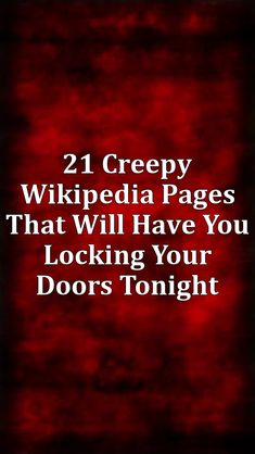 21 Creepy Wikipedia Pages That Will Have You Locking Your Doors Tonight Creepy Stories, Ghost Stories, Thought Catalog, Tattoo You, Relationship Quotes, Thoughts, Writing, Words, Axe