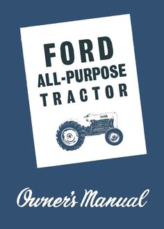 ford 1100 tractor operator s manual pinterest tractor ford rh pinterest com Ford Motor Company Owners Manuals 2005 Ford Freestar Owners Manual PDF