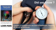#Prazosin ( a sympatholytic) can lead to hypotension. therefore, BP should be monitored.
