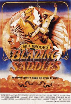 "The iconoclastic, not-politically-correct Blazing Saddles (1974) is one of Mel Brooks' funniest, most successful and most popular films. It is an unsubtle spoof or parody of all the cliches from the time-honored genre of westerns, similar to the comic attitude of numerous Marx Brothers films. Brooks' third feature film tagline blurb advertised: ""Blazing Saddles...or never give a saga an even break!"""