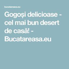 Gogoși delicioase - cel mai bun desert de casă! - Bucatareasa.eu