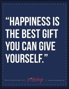 Happiness is a gift...