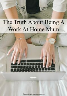 The Truth About Being A Work At Home Mum