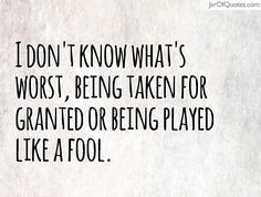 feeling like a fool quotes Fool Quotes, Hurt Quotes, Me Quotes, Funny Quotes, Random Quotes, Play Quotes, Quotes To Live By, The Words, Taken For Granted Quotes