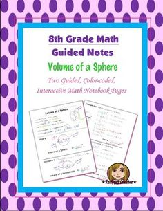 This is two 8th Grade Common Core guided, color-coded notebook pages for the Interactive Math Notebook on the Volume of a Sphere.