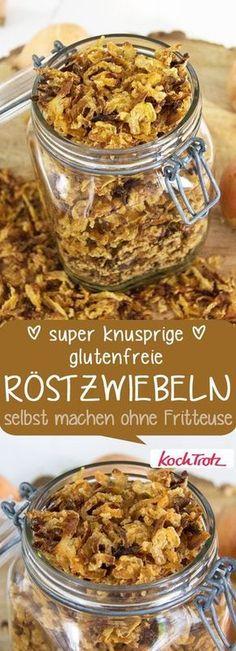 Super knusprige glutenfreie Röstzwiebeln selbst herstellen   das geht einfach und sie halten sie lange