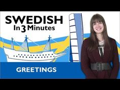 Learn Swedish - Swedish in Three Minutes - Greetings