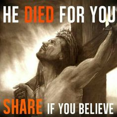 I believe that Jesus died, a perfect heavenly man, sacrificing His life for EVERYONE and rose again! Jesus is an AWESOME God!!! Repost or comment if you believe! :-)