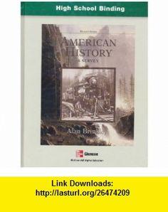 American History  A Survey (9780073129631) Alan Brinkley , ISBN-10: 0073257184  , ISBN-13: 978-0073129631 , ASIN: 0073129631 , tutorials , pdf , ebook , torrent , downloads , rapidshare , filesonic , hotfile , megaupload , fileserve