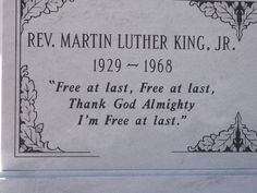 "Reverand Martin Luther King, Jf. (1929-1963) ""Free at last, Free at last, Thank God Almighty I'm Free at last"""