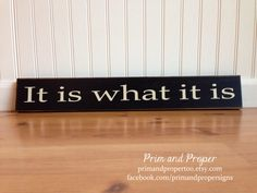 It is what it is sign by PrimandProperToo on Etsy