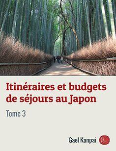 Ebook tome 3 : Itinéraires et budgets de séjours au Japon (précommandes) - http://www.kanpai.fr/japon/ebook-tome-3-itineraires-et-budgets-de-sejour-au-japon-precommandes.html