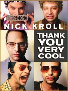 Nick Kroll...for some reason, I am madly in love with him