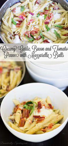 Creamy Garlic, Bacon and Tomato Penne with Mozzarella Balls