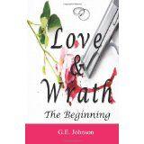 Love & Wrath: The Beginning (Paperback)By G. E. Johnson