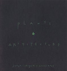 lo voglio  junya ishigami | plants and architecture