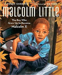 Malcolm Little - The Boy who grew up to Become Malcolm X – EyeSeeMe African American Children's Bookstore