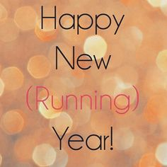 It's a new year.  A new beginning.  Forget your past struggles and only think about doing a better job this year.  Run harder, think less.  You're not going to die; you've just got to hang in there for a few minutes and then you have hours of glory and gratitude.  Just go out there, and do it.
