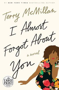 I Almost Forgot About You by Terry McMillan Book Club Books, Book Lists, Good Books, Books To Read, Book Clubs, Terry Mcmillan, Todays Reading, Black Authors, Livres