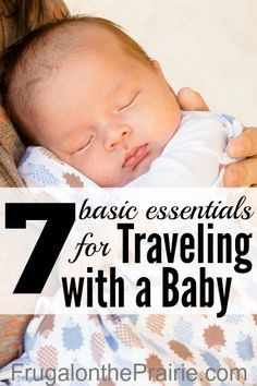 7 Basic Essentials For Traveling With A Baby