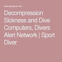 Decompression Sickness and Dive Computers, Divers Alert Network | Sport Diver