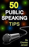Free Kindle Book -   Public Speaking: 50 Public Speaking Tips (Public Speaking Secrets, Public Speaking Advice, Public Speaker, Public Speaking for Beginners, Public Speaking Book, Public Speakers) Check more at http://www.free-kindle-books-4u.com/referencefree-public-speaking-50-public-speaking-tips-public-speaking-secrets-public-speaking-advice-public-speaker-public-speaking-for-beginners-public-speaking-book-public-speakers/