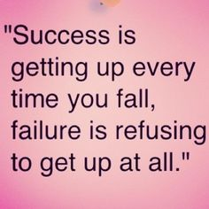 Success is getting up every time you fall, failure is refusing to get up at all!   www.directselling.me