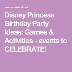 disney princess birthday party ideas games activities events to celebrate - Disney Princess Games And Activities