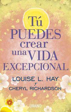 Tú puedes crear una vida excepcional // Louise Hay // CRECIMIENTO PERSONAL