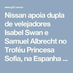 Nissan apoia dupla de velejadores Isabel Swan e Samuel Albrecht no Troféu Princesa Sofia, na Espanha - G37 - Notícias de Divinópolis e Região Centro Oeste