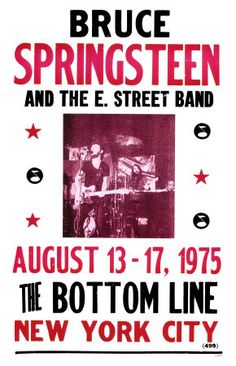 I was there with my friend Gemma!  On August 13, 1975, Springsteen and the E Street Band began a five-night, 10-show stand at New York's Bottom Line club; it attracted major media attention, was broadcast live on WNEW-FM, and convinced many skeptics that Springsteen was for real. (Decades later, Rolling Stone magazine would name the stand as one of the 50 Moments That Changed Rock and Roll