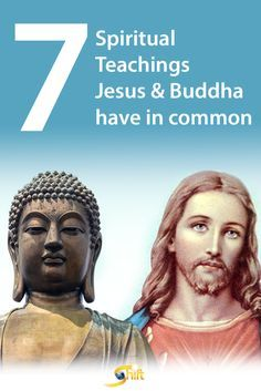 Discover 7 Spiritual Teachings Jesus and Buddha have in Common. Learn More Here: http://blog.theshiftnetwork.com/blog/jesus-buddha-teachings?utm_source=pinterest&utm_medium=social&utm_campaign=bp-jesus-buddha-ad1