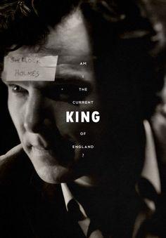 Sherlock. I am the current King of England. http://www.pinterest.com/aggiedem/sherlock-addict/