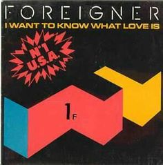 """I Want To Know What Love Is"" ***  Foreigner ***  February 2, 1985"